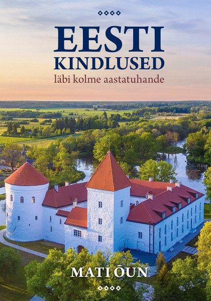 Eesti kindlused läbi kolme aastatuhande