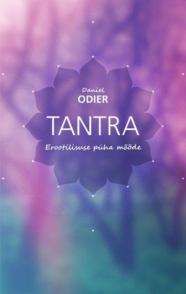 Tantra. Erootilisuse püha mõõde
