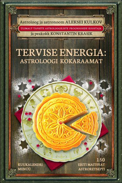 Tervise energia: astroloogi kokaraamat